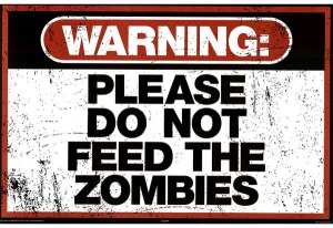 Zombie-Warning-Poster-Dont-Feed-The-Zombies
